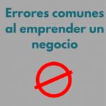 Errores comunes al emprender un negocio