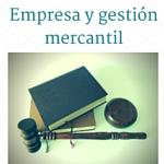 Empresa y gestión mercantil