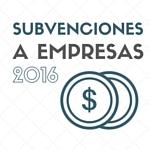 Subvenciones a empresas para 2016